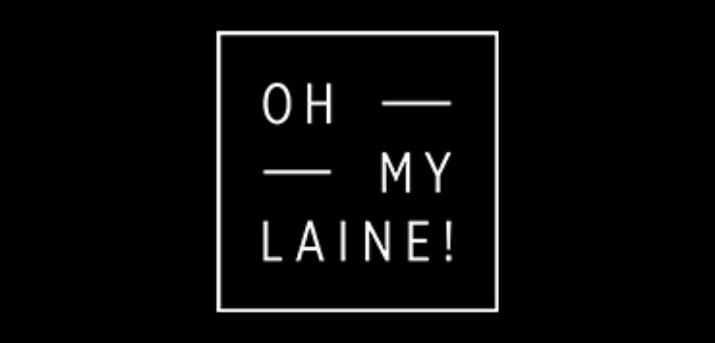 oh my laine